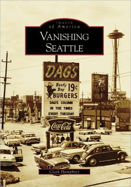 Vanishing Seattle, Washington (Images of America Series)