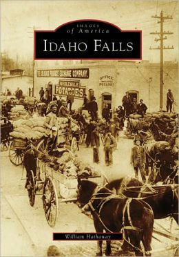 Idaho Falls, Idaho (Images of America Series)