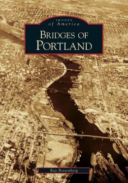 Bridges of Portland, Oregon (Images of America Series)