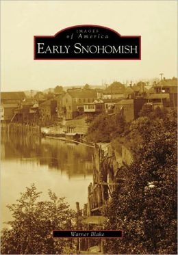 Early Snohomish, Washington (Images of America Series)