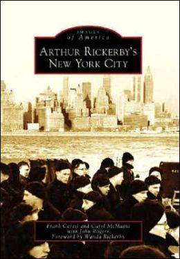 Arthur Rickerby's New York City (Images of America Series)