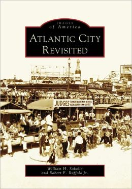 Atlantic City Revisited, New Jersey (Images of America Series)