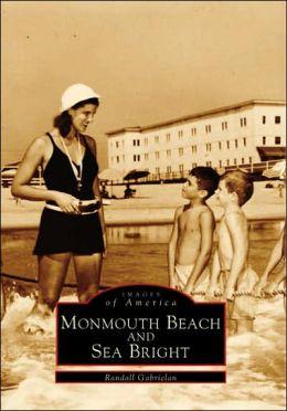 Monmouth Beach and Sea Bright, New Jersey (Images of America Series)