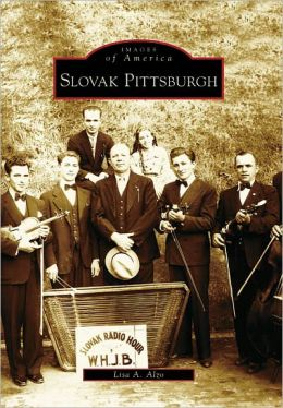Slovak Pittsburgh, Pennsylvania (Images of America Series)