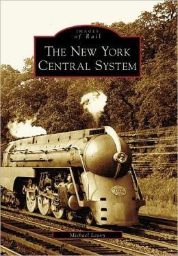 The New York Central System (Images of Rail Series)