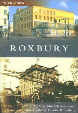 Roxbury, Massachusetts (Then and Now Series)