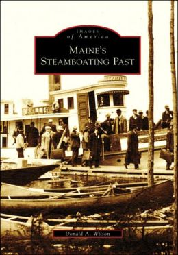 Maine's Steamboating Past (Images of America Series)