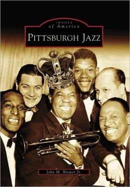 Pittsburgh Jazz (Images of America Series)