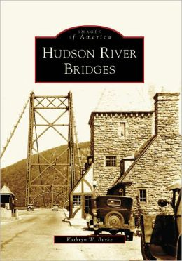 Hudson River Bridges, New York (Images of America Series)