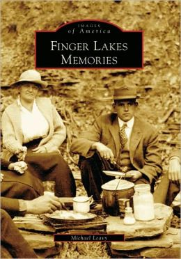 Finger Lakes Memories, New York (Images of America Series)