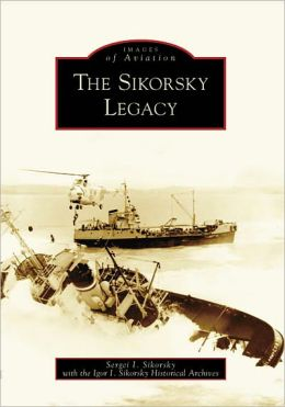 The Sikorsky Legacy, Connecticut (Images of Aviation Series)