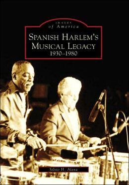 Spanish Harlem's Musical Legacy:: 1930-1980