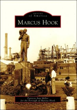 Marcus Hook, Pennsylvania (Images of America Series)