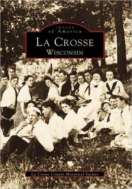La Crosse, Wisconsin (Images of America Series)
