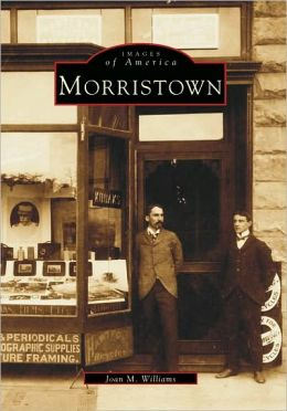Morristown, New Jersey (Images of America)