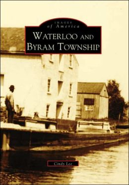 Waterloo and Byram Township, New Jersey (Images of America Series)