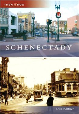 Schenectady, New York (Then and Now Series)