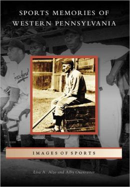 Sports Memories of Western Pennsylvania (Images of Sports Series)