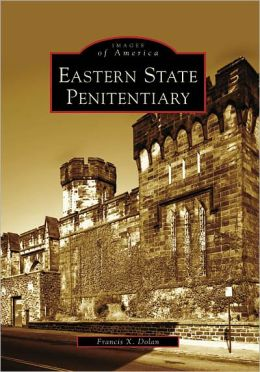 Eastern State Penitentiary, Pennsylvania (Images of America Series)