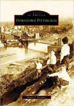 Downtown Pittsburgh, Pennsylvania (Images of America Series)