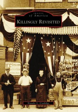 Killingly Revisited, Connecticut (Images of America Series)