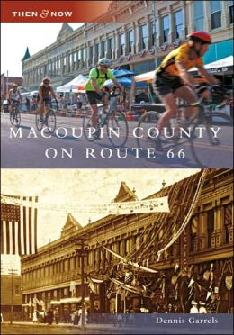 Macoupin County on Route 66 (Then and Now Series)