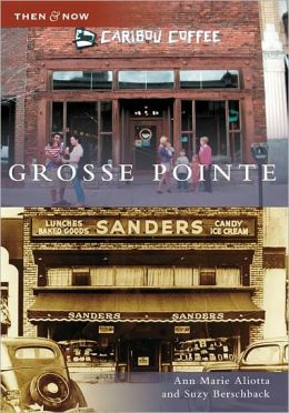 Grosse Pointe, Michigan (Then and Now Series)