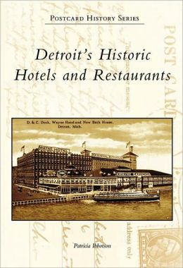 Detroit's Historic Hotels & Restaurants (Postcard History Series)