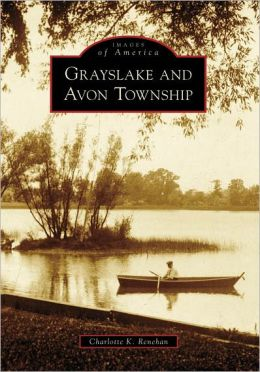 Grayslake and Avon Township, Illinois [Images of America Series]
