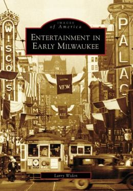 Entertainment in Early Milwaukee, Wisconsin (Images of America Series)