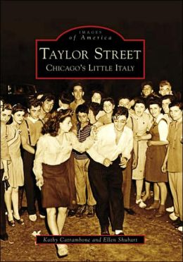 Taylor Street: Chicago's Little Italy, Illinois (Images of America Series)