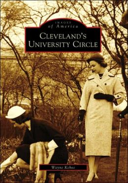 Cleveland's University Circle, Ohio (Images of America Series)