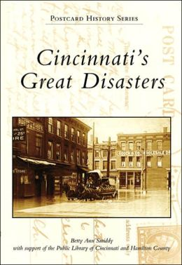 Cincinnati's Great Disasters, Ohio (Postcard History Series)