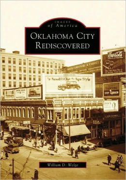 Oklahoma City Rediscovered (Images of America Series)