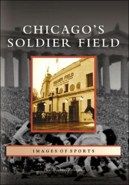 Chicago's Soldier Field [Images of Sports Series]