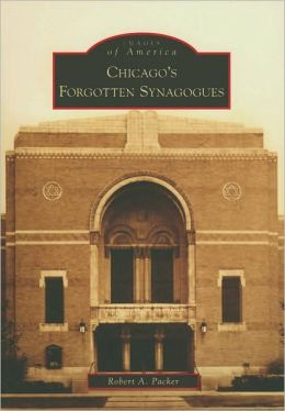 Chicago's Forgotten Synagogues (Images of America Series)