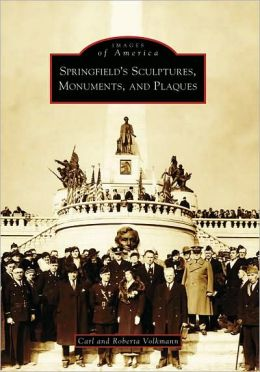 Springfield's Sculptures, Monuments and Plaques (Images of America Series)