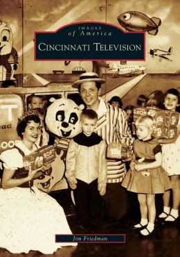 Cincinnati Television (Images of America Series)