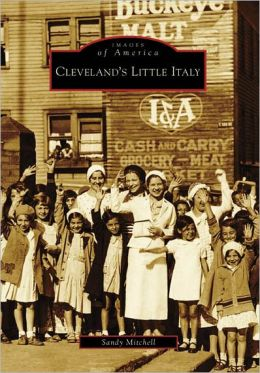 Cleveland's Little Italy, Ohio (Images of America Series)