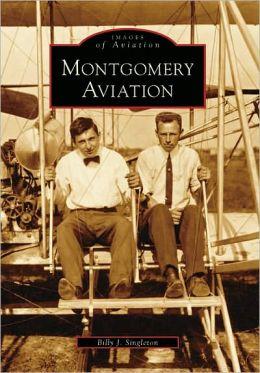 Montgomery Aviation, Alabama (Images of Aviation Series)
