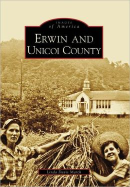Erwin and Unicoi County, Tennessee (Images of America Series)