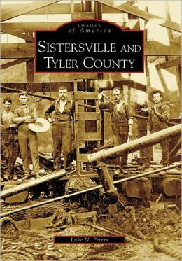 Sistersville and Tyler County (Images of America Series)