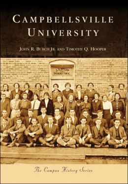 Campbellsville University, Kentucky [Campus History Series]
