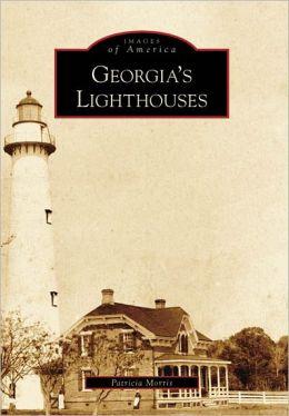 Georgia's Lighthouses (Images of America: Georgia) Patricia Morris