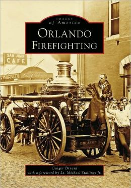 Orlando Firefighting (Images of America Series)