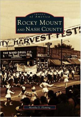 Rocky Mount and Nash County, North Carolina (Images of America Series)