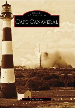 Cape Canaveral, Florida (Images of America Series)
