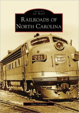 Railroads of North Carolina (Images of Rail Series)