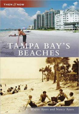 Tampa Bay's Beaches, Florida (Then & Now Series)