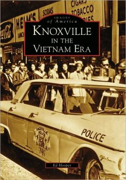 Knoxville in the Vietnam Era, Tennessee (Images of America Series)